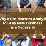 Why a Pre-Mortem Analysis for Any New United States Business is a Necessity