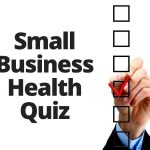 My United States Small Business Health Quiz (Part 2)